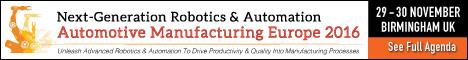 NEXT-GENERATION ROBOTICS & AUTOMATION: AUTOMOTIVE MANUFACTURING EUROPE 2016