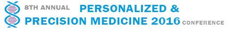 8th Annual Personalized and Precision Medicine Conference 2016